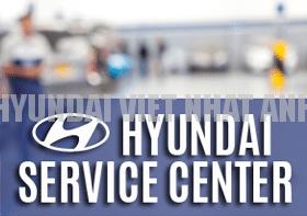 Dịch vụ bảo hành Hyundai VIệt Nhật Anh